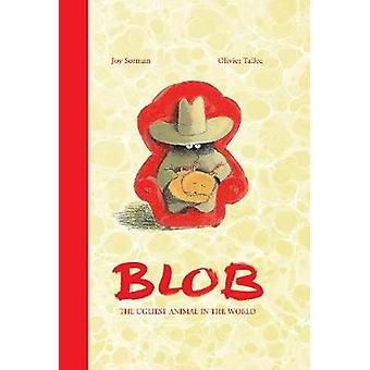 Blob - The Ugliest Animal in the World by Joy Sorman - 9781592702077 B