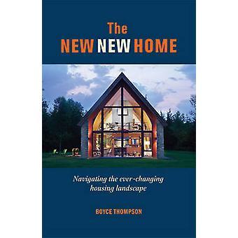 Le nouveau - New Home - comment naviguer aujourd'hui du paysage de logement par b