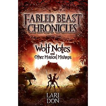 Wolf Notes and Other Musical Mishaps (2nd Revised edition) by Lari Do