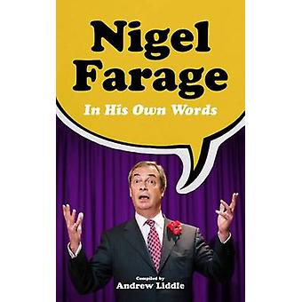 Nigel Farage in His Own Words by Andrew Liddle - 9781849548175 Book