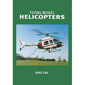 Flying Model Helicopters - From Basics to Competition by Dave Day - 97