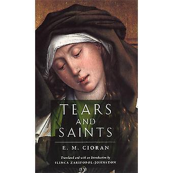 Tears and Saints (New edition) by E.M. Cioran - Ilinca Zarifopol-John