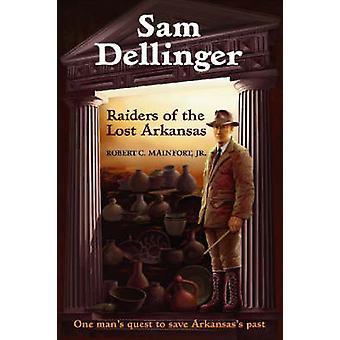 Sam Dellinger - les aventuriers de l'Arkansas perdus par Robert C. Mainfort - 9