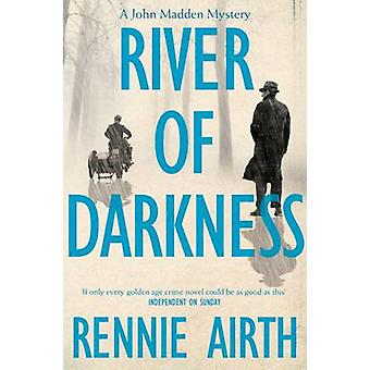 River of Darkness (New edition) by Rennie Airth - 9781447271628 Book