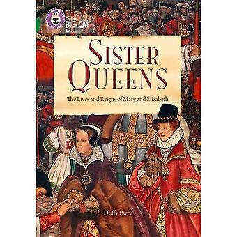 Collins Big Cat - Sister Queens: Elizabeth and Mary: Band 15/Emerald
