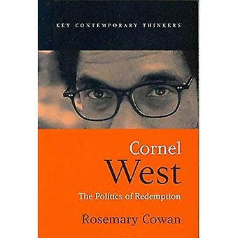 Cornel West: The Politics of Redemption (Key Contemporary Thinkers)
