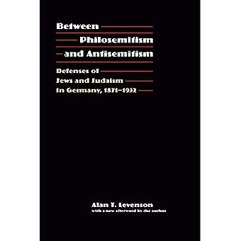 Between Philosemitism and Antisemitism: Defenses of Jews and Judaism in Germany, 1871-1932