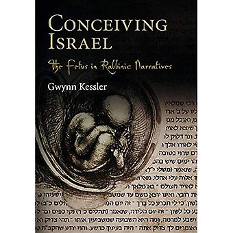 Att bli gravid Israel: Fostret i rabbinsk berättelser (spådomar: omläsning sena forntida Rel...