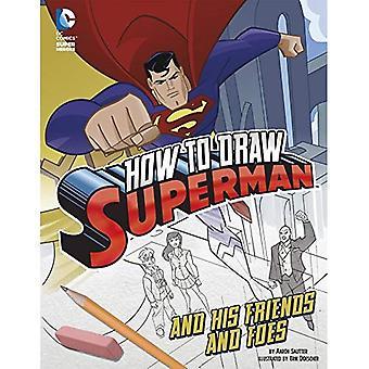 Jak rysować Superman i jego przyjaciół i wrogów (rysunek DC Super Heroes)