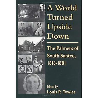 En värld vände upp och ner: Palmers av södra Santee, 1818-1881