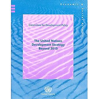 The United Nations Development Strategy Beyond 2015: Committee for Development Policy Note