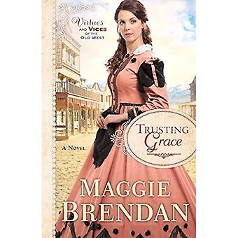 Trusting Grace (Virtues and� Vices of the Old West)