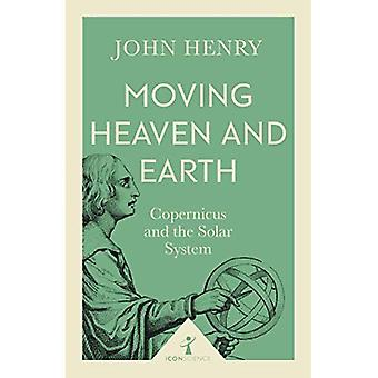 Moving Heaven and Earth (Icon Science): Copernicus and the Solar System (Icon� Science)