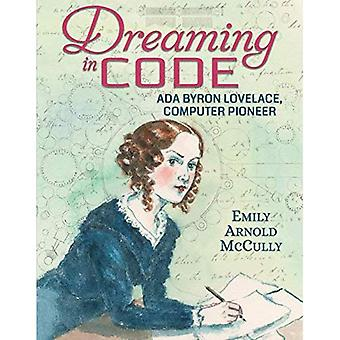 Dreaming in Code: Ada Byron Lovelace, informaticus