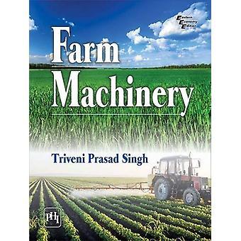 Farm Machinery by Triveni Prasad Singh - 9788120352599 Book