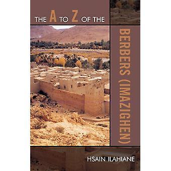 The A to Z of the Berbers (Imazighen) by Hsain Ilahiane - 97808108684