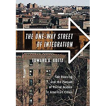 The One-Way Street of Integration - Fair Housing and the Pursuit of Ra