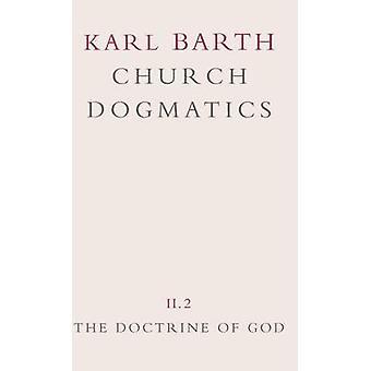 Dogmatik Band 2 der Kirche die Lehre von Gott Teil 2 die Wahl von Gott. der Befehl Gottes durch Barth & Karl