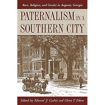 Paternalismo in una città del sud razza religione e genere in Augusta Georgia da Ceroni & Edward J.