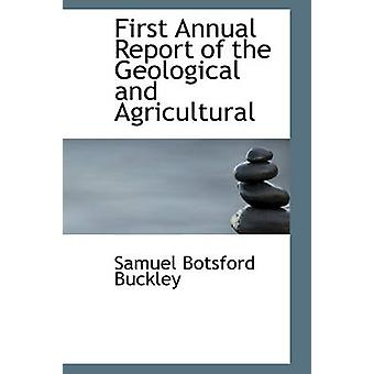 First Annual Report of the Geological and Agricultural by Buckley & Samuel Botsford