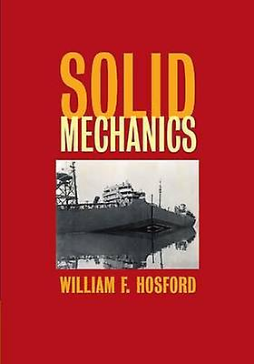 Solid Mechanics by Hosford & William F.