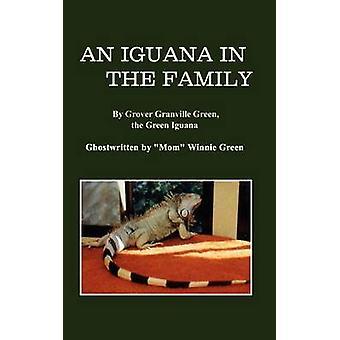 Un iguane dans la famille de Grover Granville vert l'iguane vert Ghostwritten par maman Winnie Green Green & Winnie