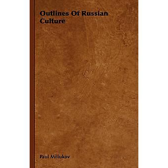 Outlines of Russian Culture by Miliukov & Paul