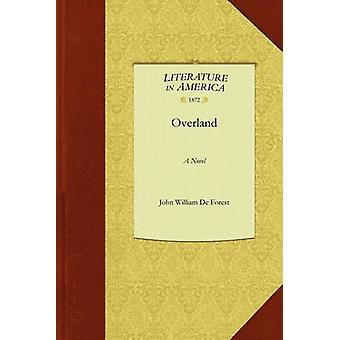 Overland by John William De Forest & William De Fores