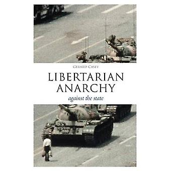 Libertarian Anarchy by Casey & Gerard