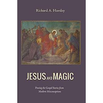 Jesus and Magic by Horsley & Richard A.