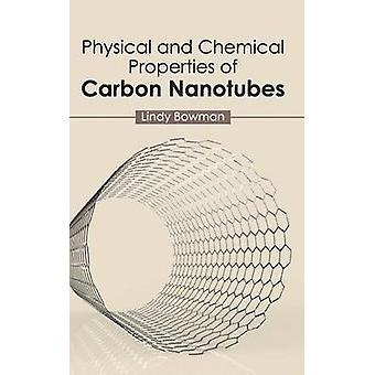 Physical and Chemical Properties of Carbon Nanotubes by Bowman & Lindy