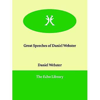 Great Speeches of Daniel Webster by Webster & Daniel