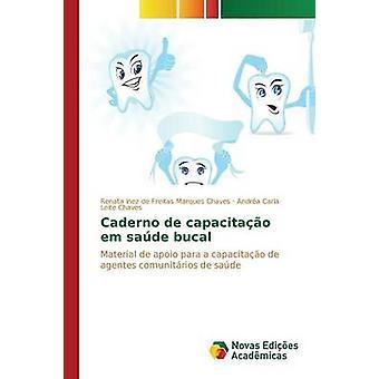 Cahier de capacitao em sade bucal par de Freitas Marques Chaves Renata Inez