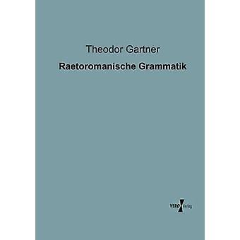 Raetoromanische Grammatik pelo Gartner & Theodor