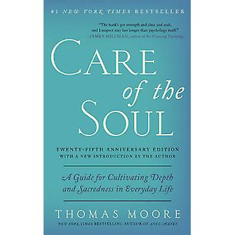 Care of the Soul - A Guide for Cultivating Depth and Sacredness in Eve