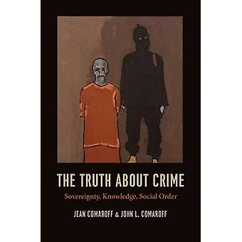 The Truth About Crime - Sovereignty - Knowledge - Social Order by Jean