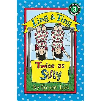 Ling & Ting - Twice as Silly by Grace Lin - 9780316184038 Book