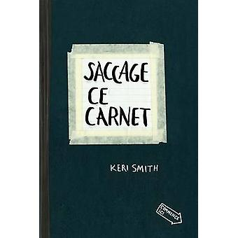 Saccage Ce Carnet by Keri Smith - 9780399162862 Book