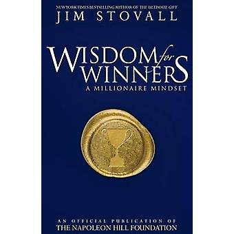 Wisdom for Winners - A Millionaire Mindset by Jim Stovall - 9780768405