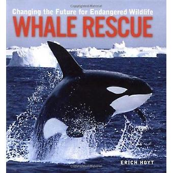 Whale Rescue - Changing the Future for Endangered Wildlife by Erich Ho