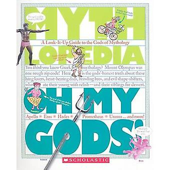Oh My Gods! - A Look-It-Up Guide to the Gods of Mythology (annotated e