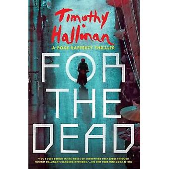 For the Dead by Timothy Hallinan - 9781616956165 Book