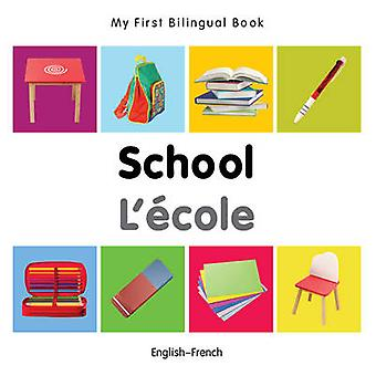 My First Bilingual Book - School by Milet - 9781840598940 Book