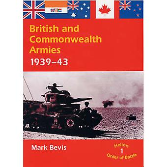 British and Commonwealth Armies - 1939-43 by Mark Bevis - 97818746228