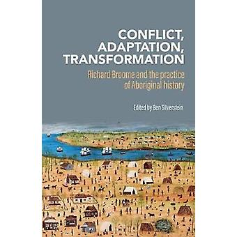 Conflict - adaptation - transformation - Richard Broome and the practi