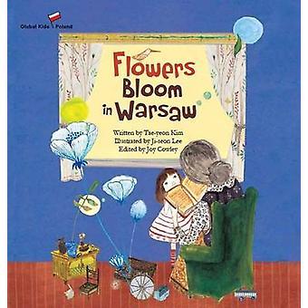Flowers Bloom in Warsaw - Poland by Tae-Yeon Kim - Joy Cowley - Ji-Seo