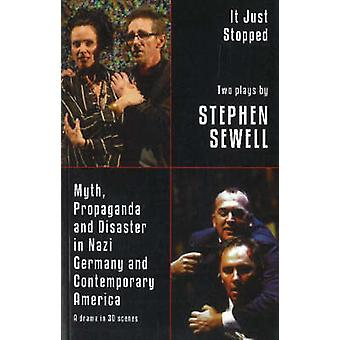 Myth Propaganda and Disaster in Nazi Germany and Contempora by Stephen Sewell