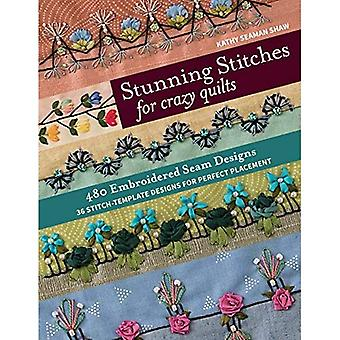 Stunning Stitches for Crazy� Quilts: 480 Embroidered Seam Designs & 36 Stitch-Template Designs for Perfect Placement