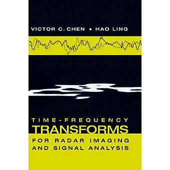 TimeFrequency Transforms for Radar Imaging and Signal Analysis by Chen & Victor & C.