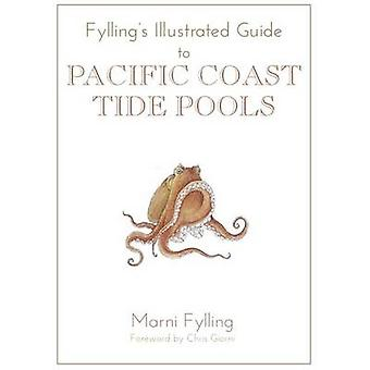 Fylling's Illustrated Guide to Pacific Coast Tidal Pools by Marni Fyl